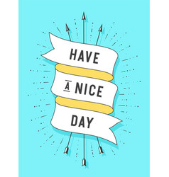 have a nice day old ribbon banner vector image