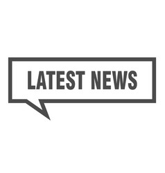 Latest news sign latest news square speech bubble vector