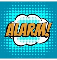 Alarm comic book bubble text retro style vector image