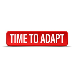 Time to adapt red 3d square button isolated on vector image