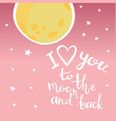 Pink card with lettering i love you to moon vector