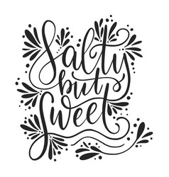 Salty but sweet lettering card vector