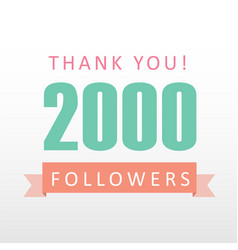 2000 followers thank you number with banner vector