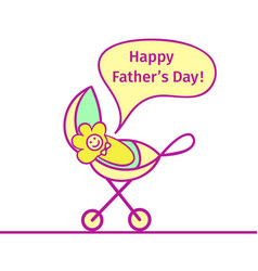 baby in the carriage screams happy fathers day vector image