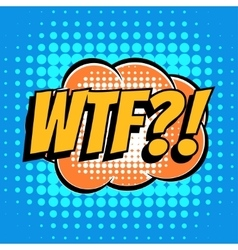 Wtf comic book bubble text retro style vector