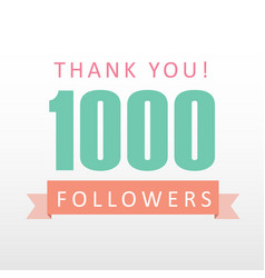 1000 followers thank you number with banner vector