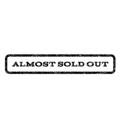 almost sold out watermark stamp vector image