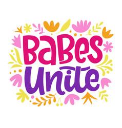 Babes unite feminism quote slogan vector