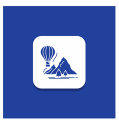blue round button for explore travel mountains vector image