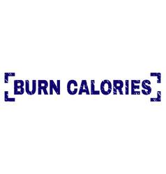 Grunge textured burn calories stamp seal between vector