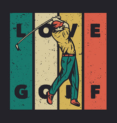 t shirt design id rather be golfing with golf vector image