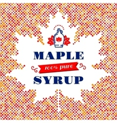 Maple Leaf syrup poster Canadian food American vector