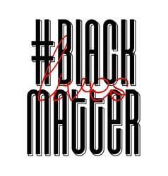 Black lives matter protest banner about human vector