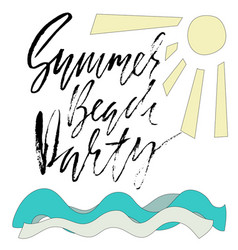 Summer beach party ink hand lettering modern vector