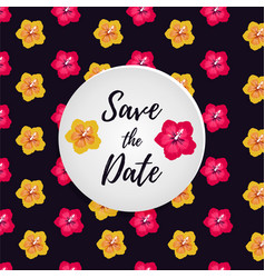 bright card save the date with exotic flowers vector image vector image