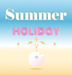 card that says summer holiday vector image