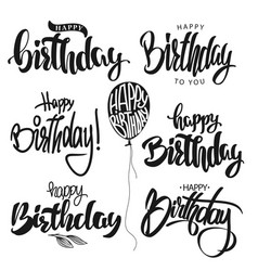 happy birthday calligraphy hand lettering set vector image