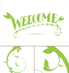 Welcome Green Vine Leaf lettering design vector image