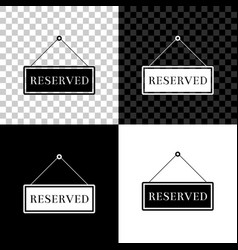 hanging sign with text reserved sign icon isolated vector image