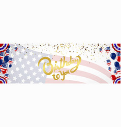happy birthday typography hand drawn and usa vector image