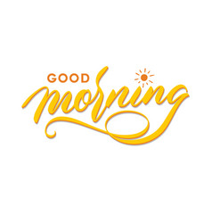 Good morning hand lettering typography greeting vector