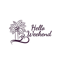 hello weekend hand written lettering modern brush vector image