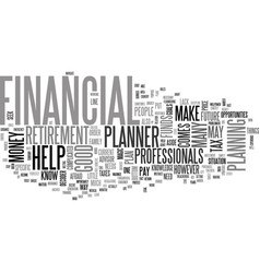 why a financial advisor text word cloud concept vector image