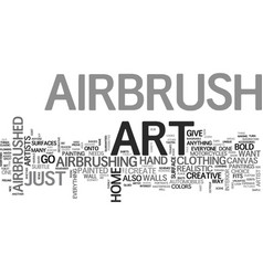 Why airbrush art fits for everyone text word vector