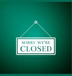 Hanging sign with text sorry were closed icon vector