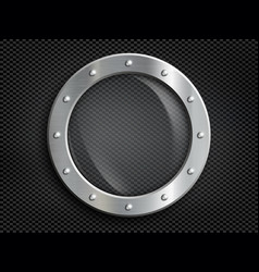 Round metal window porthole with transparent glass vector