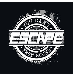 You Cant Escape From Sound T-shirt Typography vector