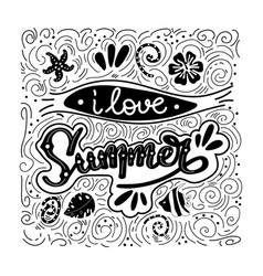 i love summer summer quote handwritten for vector image