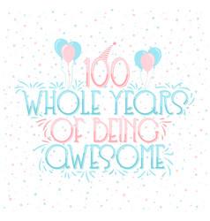 100 years birthday and years anniversary vector image