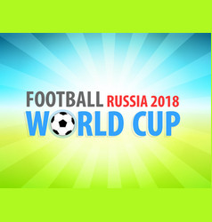 football world cup in russia 2018 banner vector image