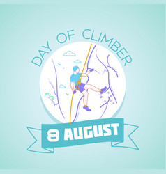 8 august day of climber vector image vector image