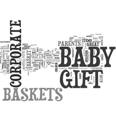 why and how baby baskets make great corporate vector image
