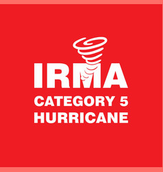 Irma category 5 hurricane red poster hurricane vector