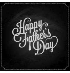 fathers day chalk lettering background vector image