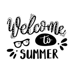 welcome to summer summer quote handwritten for vector image
