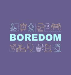 Boredom word concepts banner vector