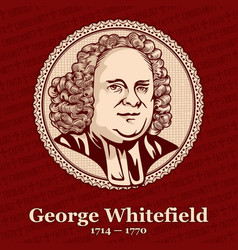 George whitefield was an english preacher vector