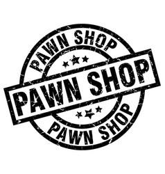 Pawn shop round grunge black stamp vector