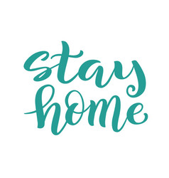 stay at home - handdrawn typography poster for vector image