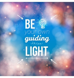 Be Your Own Guiding Light Concept vector image