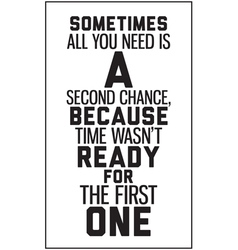 Sometimes all you need is a second chance because vector
