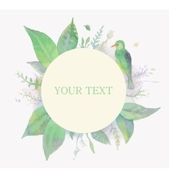 Watercolor frame for text with leaves and bird vector image vector image