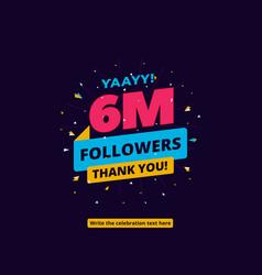 6m followers one million followers social media vector