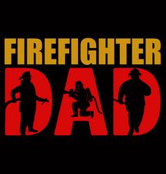 Firefighter dad vector