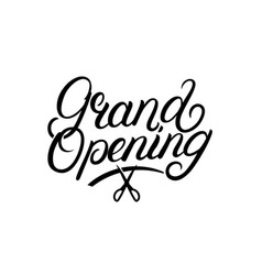 grand opening hand written lettering vector image