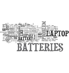 why are laptop batteries so bad text word cloud vector image